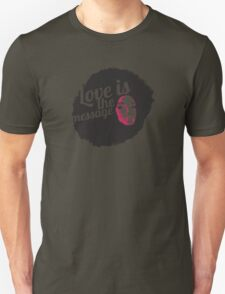 Love is the message (2) Unisex T-Shirt