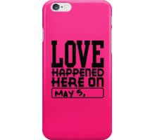 Love Happened Here iPhone Case iPhone Case/Skin