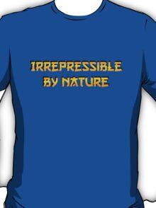 Be irrepressible T-Shirt