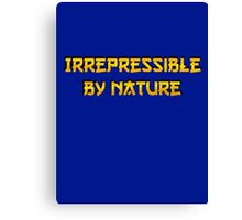 Be irrepressible Canvas Print
