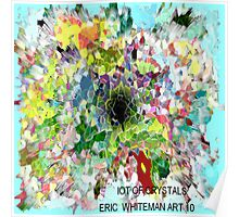 ( LOTS  OF  CRYSTALS )   ERIC   WHITEMAN ART  Poster