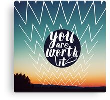 you are worth it Canvas Print