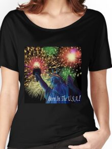 4th Of July Born in the USA! Women's Relaxed Fit T-Shirt