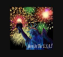 4th Of July Born in the USA! Unisex T-Shirt