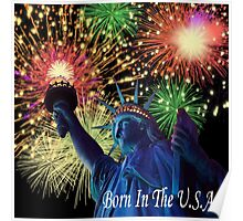 4th Of July Born in the USA! Poster