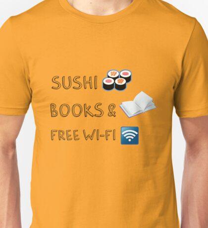 Sushi, books and free wi-fi - 02 Unisex T-Shirt