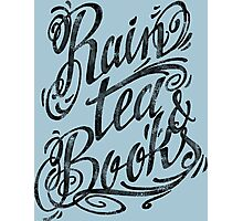 Rain, Tea, Books -lettering only- Photographic Print
