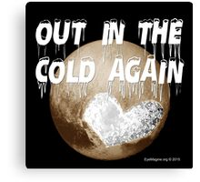 Pluto: Out In the Cold Again Canvas Print