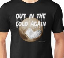 Pluto: Out In the Cold Again Unisex T-Shirt