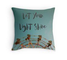 Let Your Light Shine (Fair) Throw Pillow
