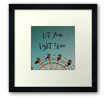 Let Your Light Shine (Fair) Framed Print