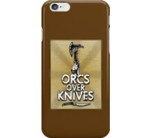 Orcs Over Knives iPhone Case/Skin