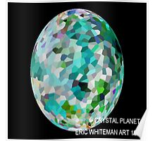 ( CRYSTAL PLANET )   ERIC WHITEMAN ART   Poster
