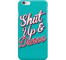Shut Up & Dance 7 iPhone Case/Skin