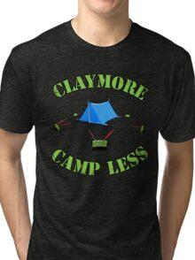 Claymore, camp less. Tri-blend T-Shirt