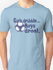 Girls dribble...Boys drool. T-Shirt