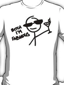 Bitch I'm Fabulous T-Shirt