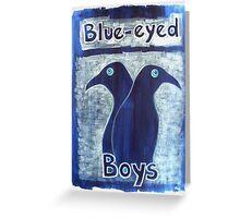 'Blue-Eyed Boys' Greeting Card