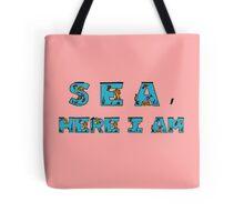 Sea, here I am! Tote Bag