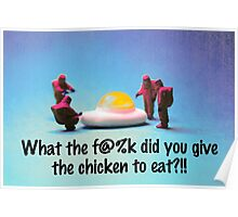 What did you feed the chicken Poster