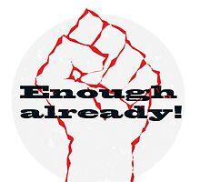 Enough! by sledgehammer