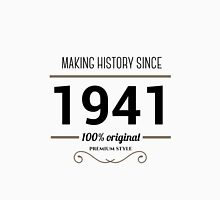 Making history since 1941 Unisex T-Shirt