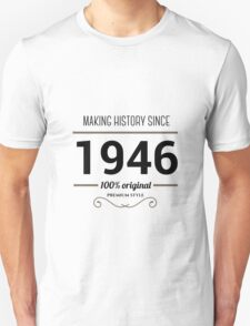 Making history since 1946 T-Shirt