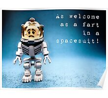 As welcome as a fart in a space suit! Poster