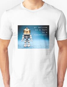 As welcome as a fart in a space suit! T-Shirt