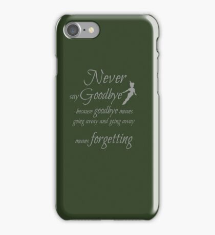 never say goodbye iPhone Case/Skin