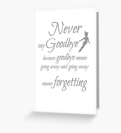 never say goodbye Greeting Card