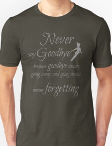 never say goodbye T-Shirt