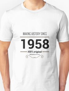 Making history since 1958 Unisex T-Shirt