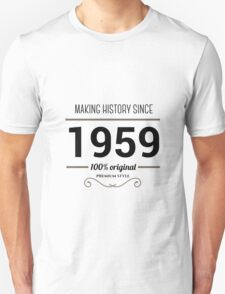 Making history since 1959 T-Shirt