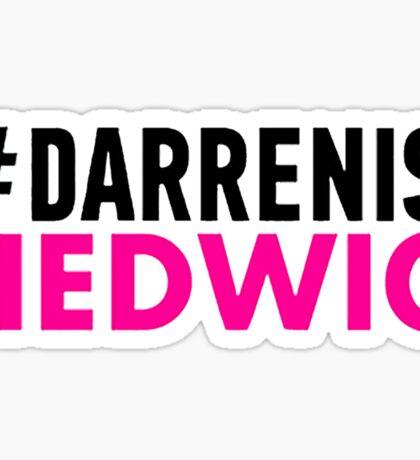 #DARRENISHEDWIG Sticker