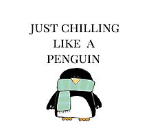 Chilling like a Penguin Photographic Print