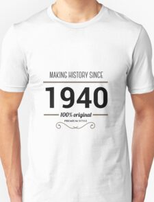 Making history since 1940 T-Shirt