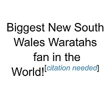 Biggest New South Wales Waratahs Fan - Citation Needed Photographic Print