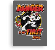 Danger is my First Name Canvas Print