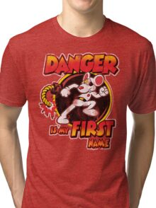 Danger is my First Name Tri-blend T-Shirt