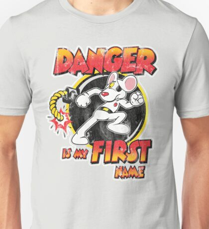 Danger is my First Name Unisex T-Shirt