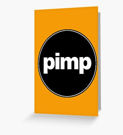 PIMP Greeting Card