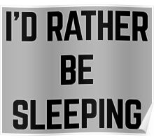 Rather Be Sleeping Poster