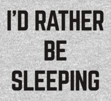 Rather Be Sleeping Funny Quote Kids Tee