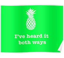 I've heard it both ways, Pineapple style Poster