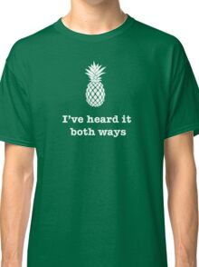 I've heard it both ways, Pineapple style Classic T-Shirt