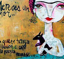 Frida - Mereces un Amor... by artbythelma