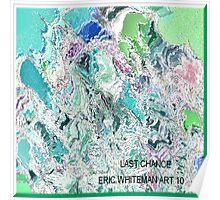( LAST CHANCE  )   ERIC WHITEMAN  ART   Poster