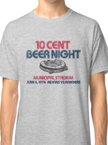 10 Cent Beer Night Classic T-Shirt