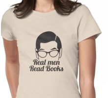 Real Men Read Books (not just magazines and the paper and stuff) Womens Fitted T-Shirt
